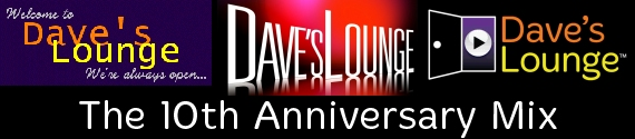 Dave's Lounge 10th Anniversary Mix
